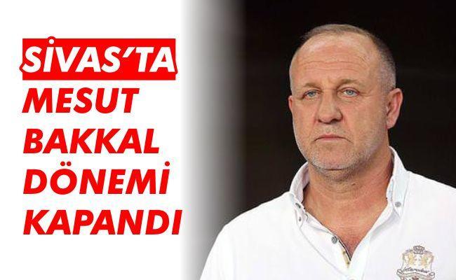 Sivasspor'da Mesut Bakkal dönemi kapandı