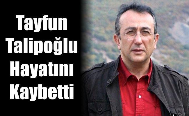 Tayfun Talipoğlu Hayatını Kaybetti Balıkesir Merhaba Gazetesi