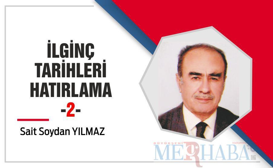 İLGİNÇ TARİHLERİ HATIRLAMA -2-