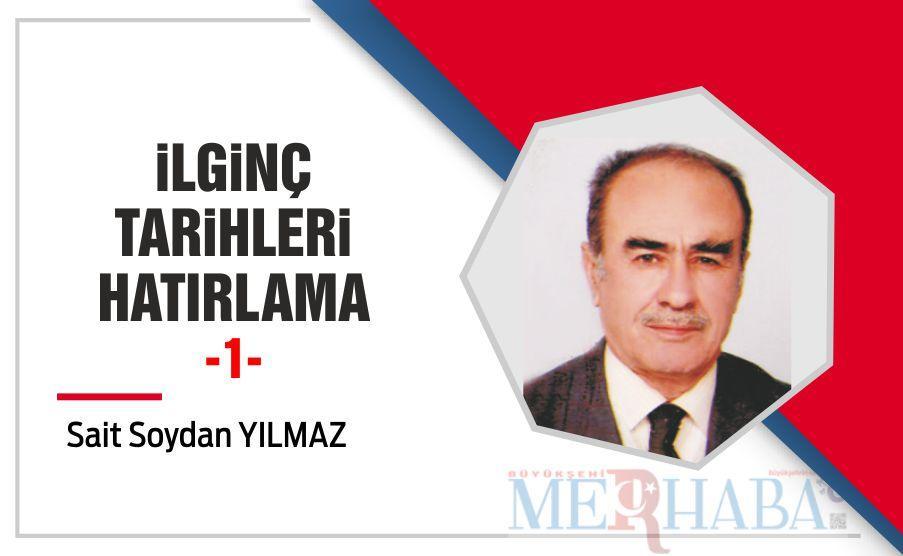 İLGİNÇ TARİHLERİ HATIRLAMA -1