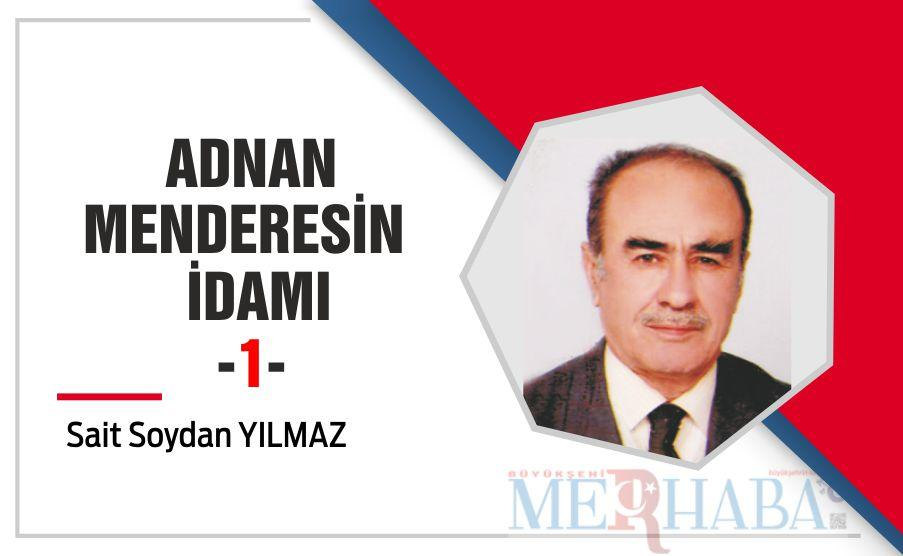 ADNAN MENDERESİN İDAMI -1-