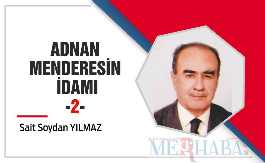 ADNAN MENDERESİN İDAMI -2-