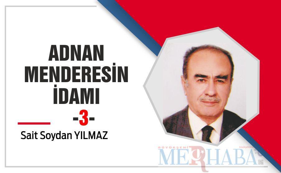 ADNAN MENDERESİN İDAMI -3-