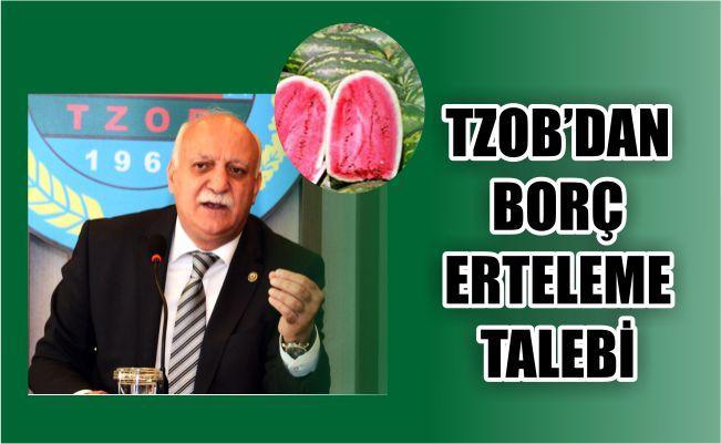 TZOB'DAN BORÇ ERTELEME TALEBİ