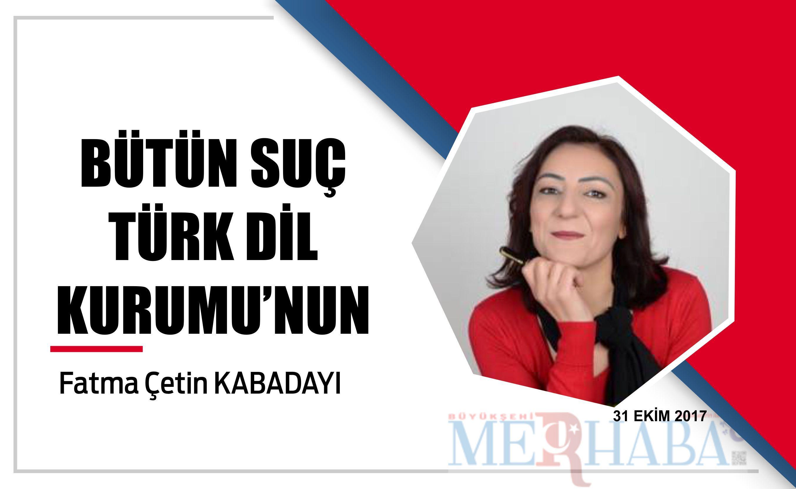 Bütün suç Türk Dil Kurumu'nun…