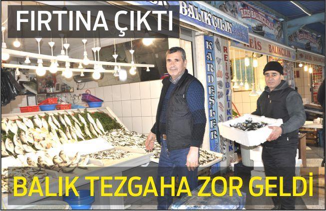 FIRTINA ÇIKTI BALIK TEZGAHA ZOR GELDİ