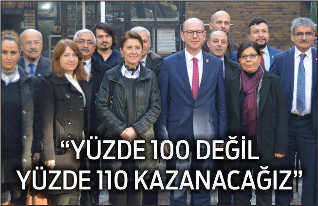 'YÜZDE 100 DEĞİL YÜZDE 110 KAZANACAĞIZ'