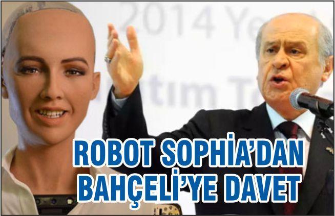 ROBOT SOPHIA'DAN BAHÇELİ'YE MESAJ VAR