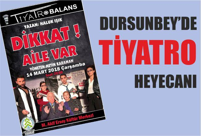 DURSUNBEY'DE TİYATRO HEYECANI