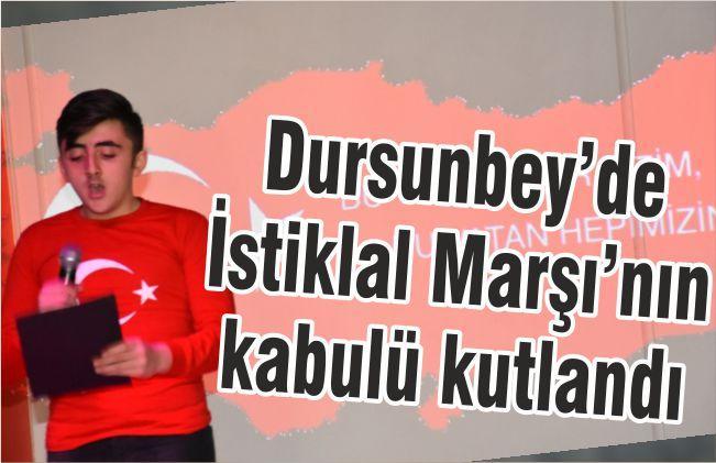 DURSUNBEY'DE İSTİKLAL MARŞI'NIN KABULÜ KUTLANDI