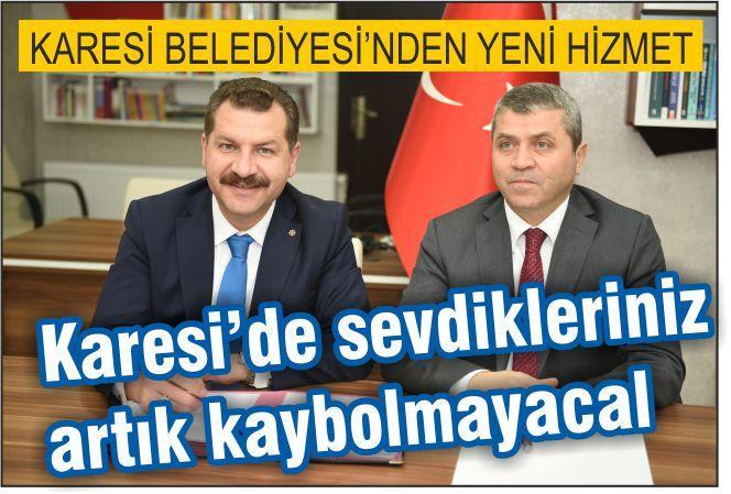 KARESİ'DE SEVDİKLERİNİZ KAYBOLMAYACAK!