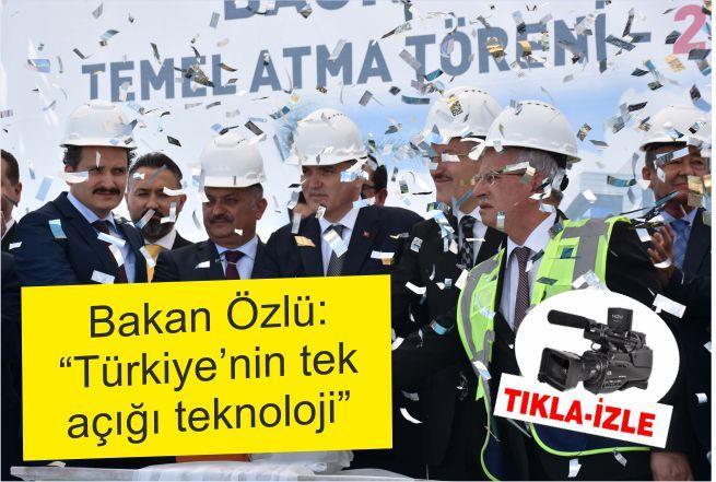 """Bakan Özlü: """"Türkiye'nin tek açığı teknoloji"""""""