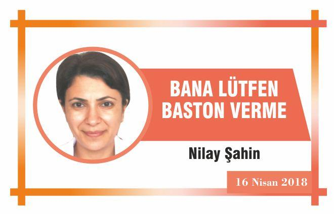 BANA LÜTFEN BASTON VERME!
