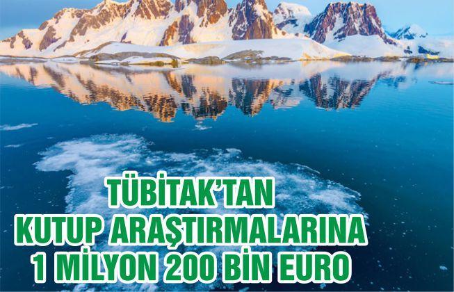 TÜBİTAK'tan Kutup Araştırmalarına 1 Milyon Euro