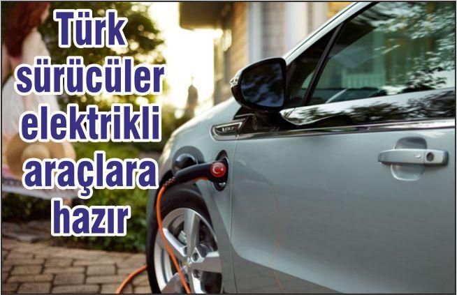 Türk Sürücüler Elektrikli Araçlara Hazır