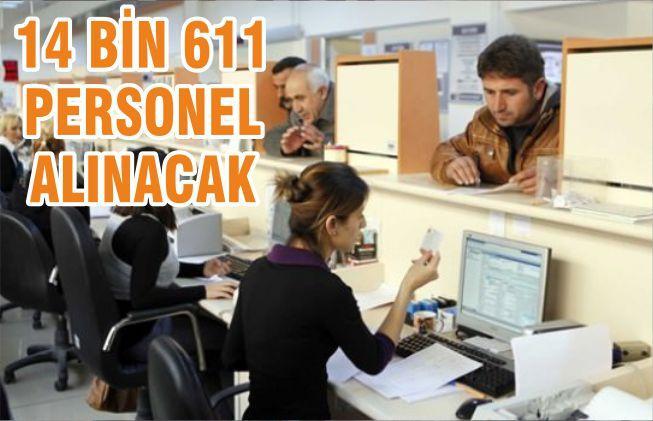 14 bin 611 personel alınacak