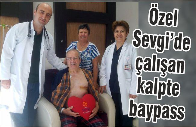 Özel Sevgi Hastanesi'nde 'Çalışan kalpte bypass'