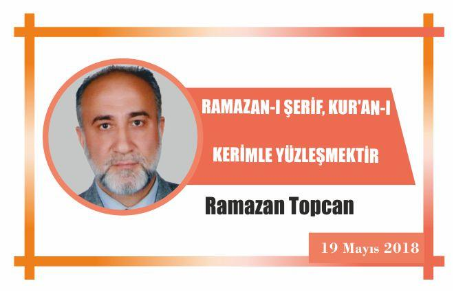 RAMAZAN-I ŞERİF, KUR'AN-I KERİMLE YÜZLEŞMEKTİR