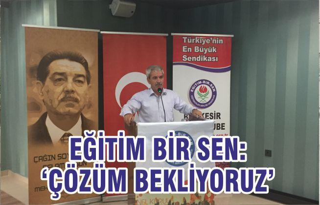 """EĞİTİM BİR SEN 'ÇÖZÜM BEKLİYORUZ"""""""