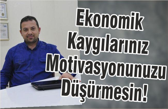 Ekonomik Kaygılarınız Motivasyonunuzu Düşürmesin!