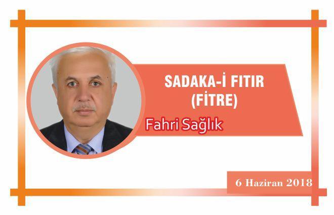SADAKA-İ FITIR ( FİTRE )
