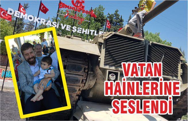 VATAN HAİNLERİNE SESLENDİ