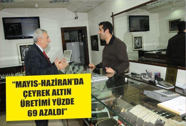 """""""MAYIS-HAZİRAN'DA ÇEYREK ALTIN ÜRETİMİ YÜZDE 69 AZALDI"""""""