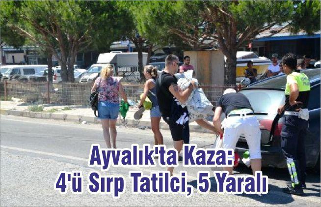 Ayvalık'ta Kaza: 4'ü Sırp Tatilci, 5 Yaralı