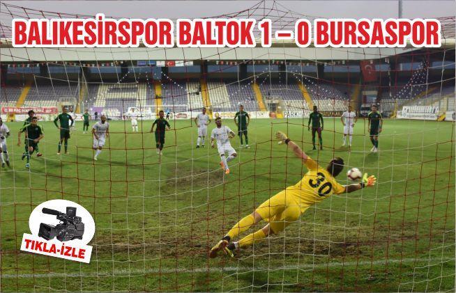 BALIKESİRSPOR BALTOK 1 – 0 BURSASPOR