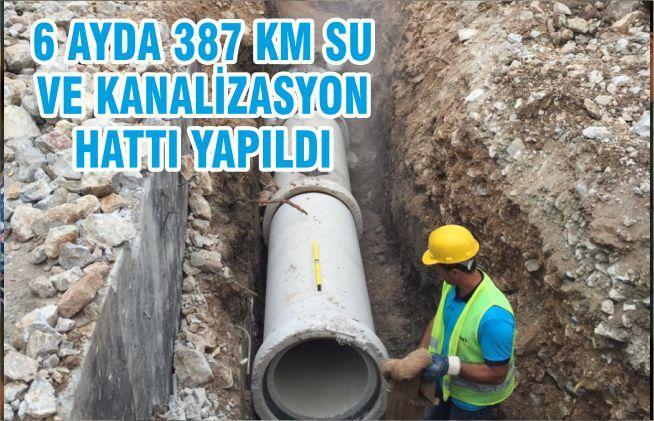 6 AYDA 387 KM SU VE KANALİZASYON HATTI YAPILDI