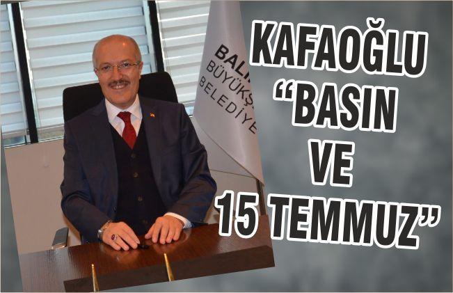 """KAFAOĞLU """"BASIN VE 15 TEMMUZ"""""""