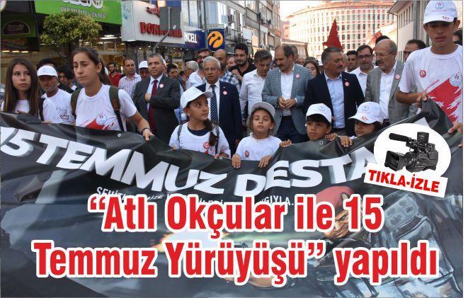 """""""Atlı Okçular ile 15 Temmuz Yürüyüşü"""" yapıldı"""