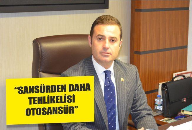 """""""SANSÜRDEN DAHA TEHLİKELİSİ OTOSANSÜR"""""""