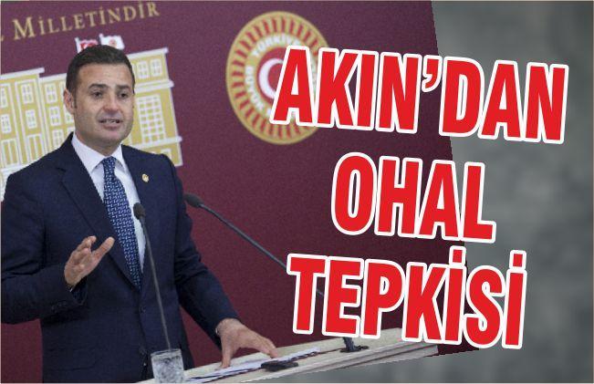 AKIN'DAN OHAL TEPKİSİ