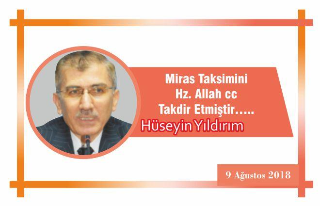 Miras Taksimini Hz. Allah cc Takdir Etmiştir…..