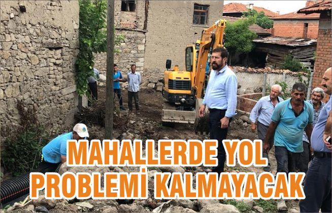 MAHALLERDE YOL PROBLEMİ KALMAYACAK