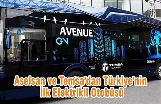 Aselsan ve Temsa'dan Türkiye'nin İlk Elektrikli Otobüsü