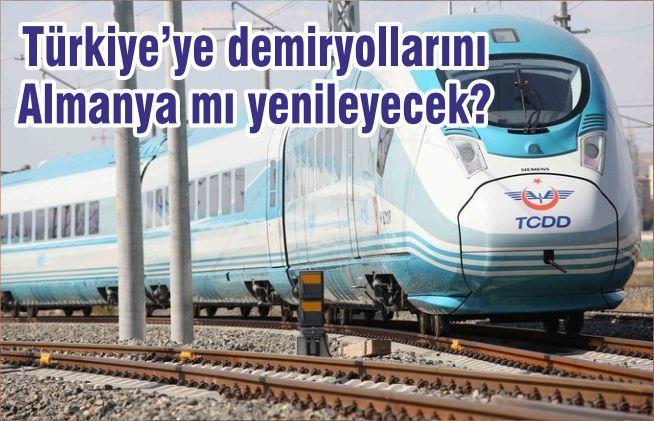 Türkiye'ye demiryollarını Almanya mı yenileyecek?