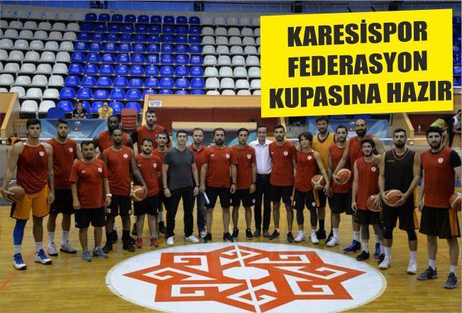 KARESİSPOR FEDERASYON KUPASINA HAZIR