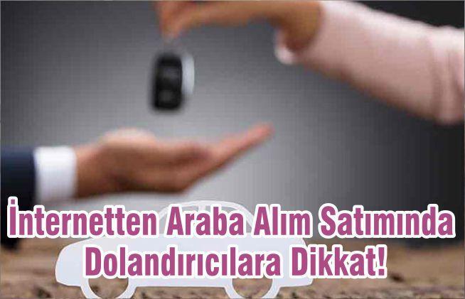 İnternetten Araba Alım Satımında Dolandırıcılara Dikkat!