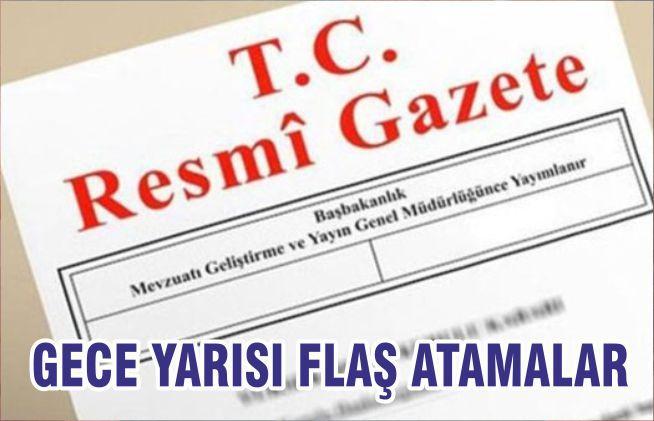 GECE YARISI FLAŞ ATAMALAR