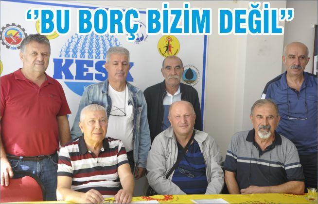 ''BU BORÇ BİZİM DEĞİL''