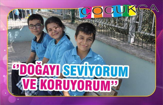 ''DOĞAYI SEVİYORUM VE KORUYORUM''