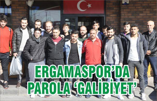 ERGAMASPOR'DA PAROLA 'GALİBİYET'