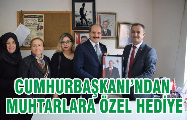 CUMHURBAŞKANI'NDAN MUHTARLARA ÖZEL HEDİYE