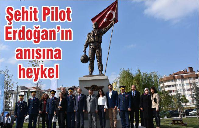 Şehit Pilot Erdoğan'ın anısına heykel