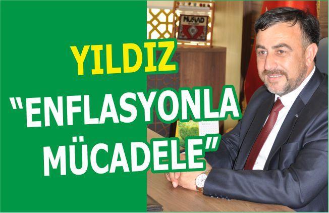 """YILDIZ """"ENFLASYONLA MÜCADELE"""""""