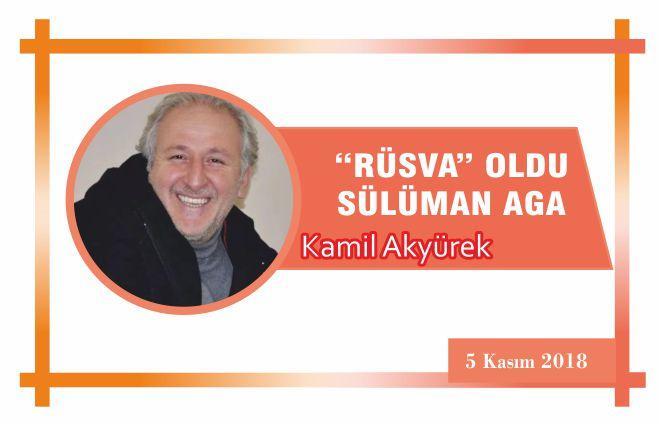 """""""RÜSVA"""" OLDU SÜLÜMAN AGA"""