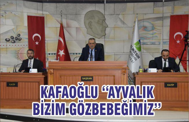 KAFAOĞLU ''AYVALIK BİZİM GÖZBEBEĞİMİZ''