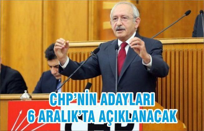 CHP'NİN ADAYLARI 6 ARALIK'TA AÇIKLANACAK